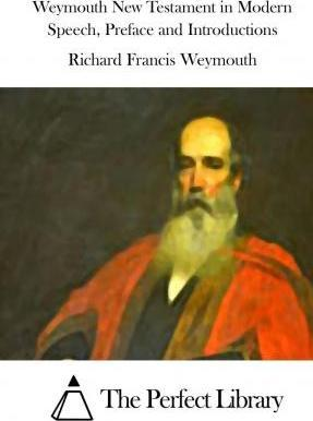 Weymouth New Testament in Modern Speech, Preface and Introductions