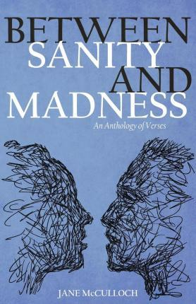 Between Sanity and Madness