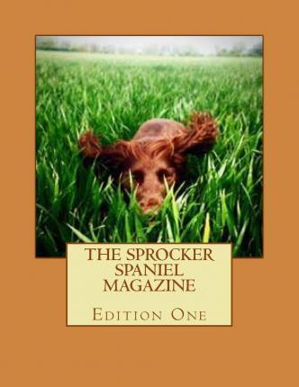 The Sprocker Spaniel Magazine