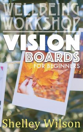 Vision Boards for Beginners