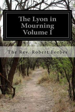The Lyon in Mourning Volume I