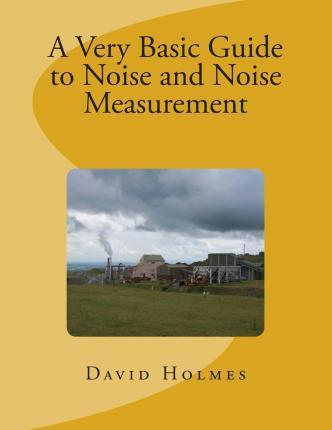 A Very Basic Guide to Noise and Noise Measurement