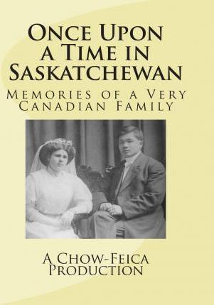 Once Upon a Time in Saskatchewan