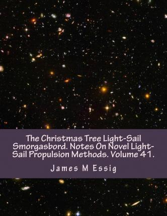 The Christmas Tree Light-Sail Smorgasbord. Notes on Novel Light-Sail Propulsion Methods. Volume 41.