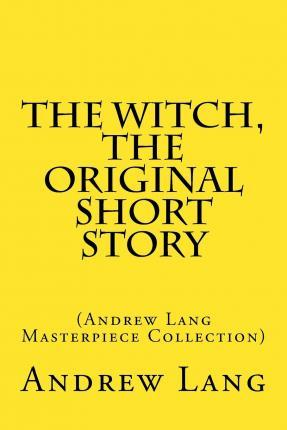 The Witch, the Original Short Story