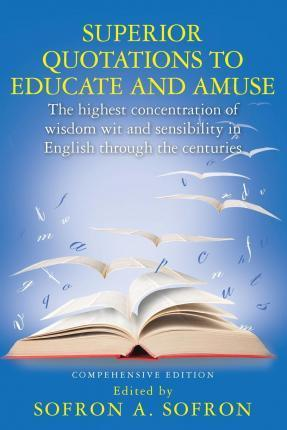 Superior Quotations to Educate and Amuse
