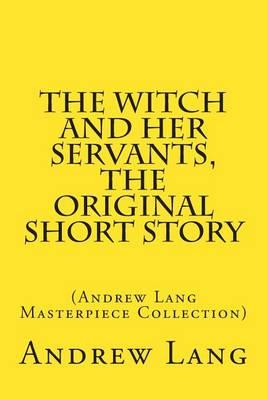 The Witch and Her Servants, the Original Short Story