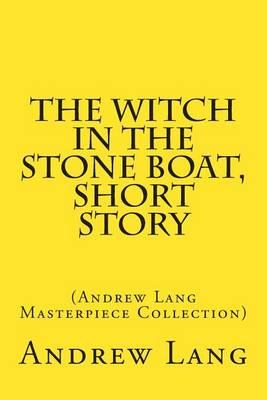 The Witch in the Stone Boat, Short Story