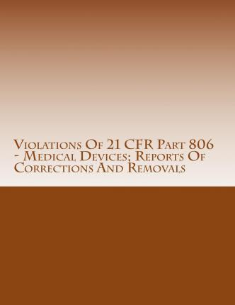 Violations of 21 Cfr Part 806 - Medical Devices; Reports of Corrections and Removals