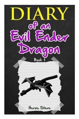 Diary of an Evil Ender Dragon (Book 1)