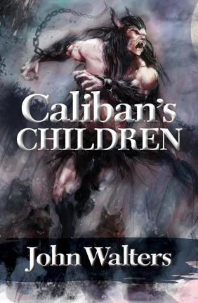 Caliban's Children