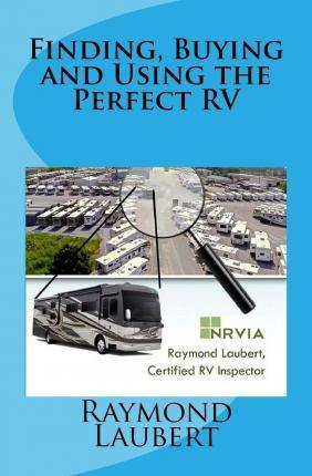 Finding, Buying and Using the Perfect RV