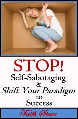 Stop Self-Sabotaging and Shift Your Paradigm to Success