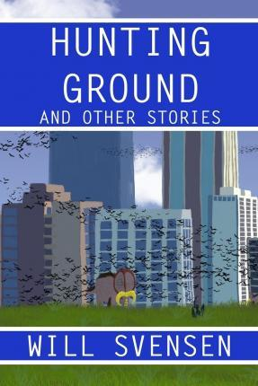 Hunting Ground and Other Stories