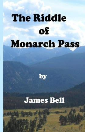 The Riddle of Monarch Pass