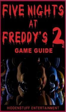 Five Nights at Freddys 2 Game Guide