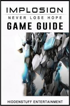 Implosion Never Lose Hope Game Guide