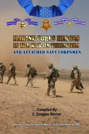 Marine Corps Heroes in the War on Terrorism