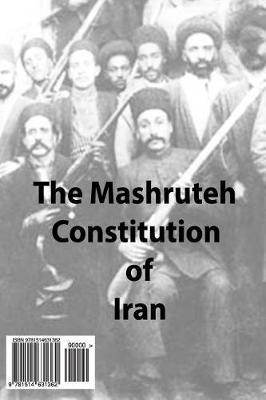 The Mashruteh Constitution of Iran