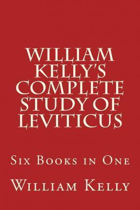 William Kelly?s Complete Study of Leviticus