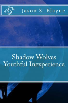 Shadow Wolves Youthful Inexperience