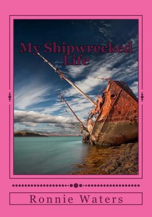 My Shipwrecked Life