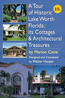 A Tour of Lake Worth Florida Its Cottages & Architectural Treasures