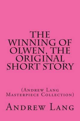 The Winning of Olwen, the Original Short Story