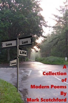 A Collection of Modern Poems by Mark Scotchford