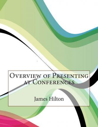 Overview of Presenting at Conferences