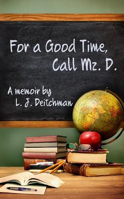 For a Good Time, Call Mz. D.