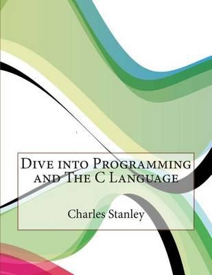 Dive Into Programming and the C Language