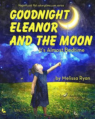 Goodnight Eleanor and the Moon, It's Almost Bedtime