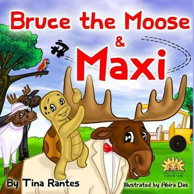 Bruce the Moose and Maxi