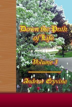 Down the Path of Life