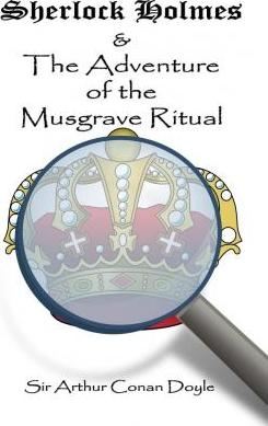 Sherlock Holmes and the Adventure of the Musgrave Ritual