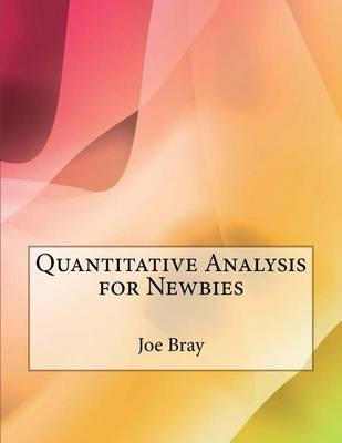 Quantitative Analysis for Newbies