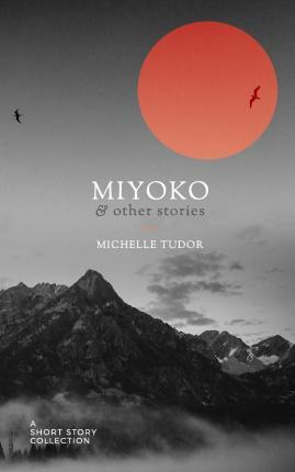 Miyoko & Other Stories