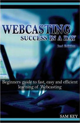 Webcasting Success in a Day