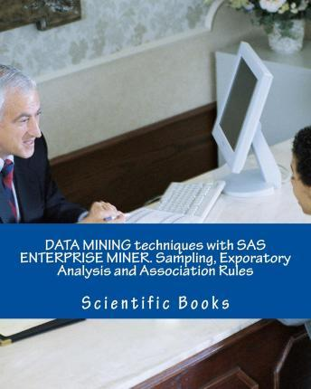 Data Mining Techniques with SAS Enterprise Miner. Sampling, Exporatory Analysis and Association Rules