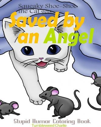 Squeaky Shoe-Shoe the Cat Gets Saved by an Angel