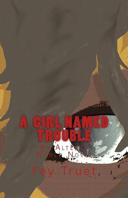 A Girl Named Trouble