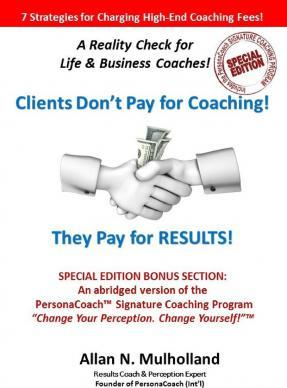 Clients Don't Pay for Coaching. They Pay for Results!