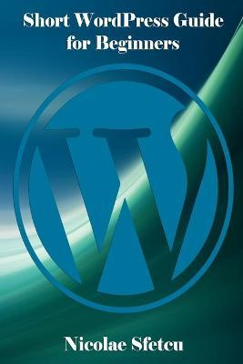 Short Wordpress Guide for Beginners