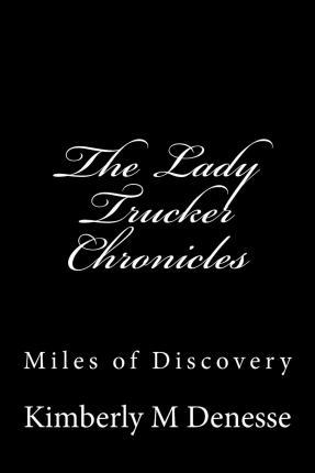 The Lady Trucker Chronicles