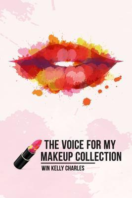 The Voice for My Makeup Collection Edition 1