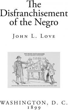 The Disfranchisement of the Negro
