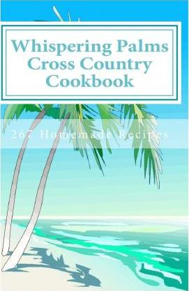 Whispering Palms Cross Country Cookbook