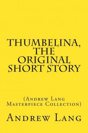 Thumbelina, the Original Short Story