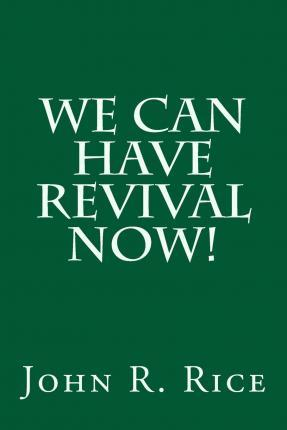 We Can Have Revival Now!